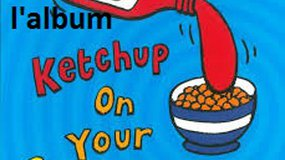 A partir de l' album Ketchup on your Cornflakes